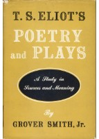 T.S. Eliot's poetry and plays. A study in sources and meaning