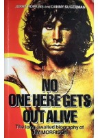 No one here gets out alive. The long-awaited biography of Jim Morrison