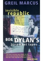 Invisible republic. Bob Dylan's basement tapes