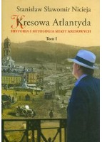 Kresowa Atlantyda. Tom 1